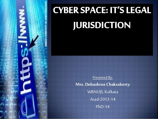 Cyber space: its legal jurisdiction