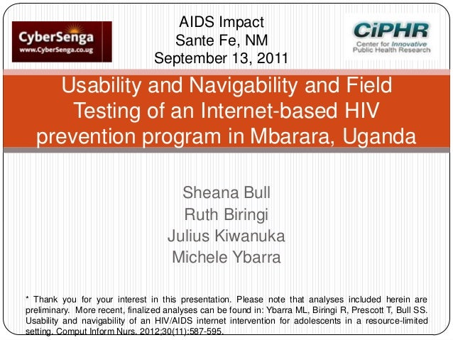 AIDS Impact Sante Fe, NM September 13, 2011  Usability and Navigability and Field Testing of an Internet-based HIV prevent...