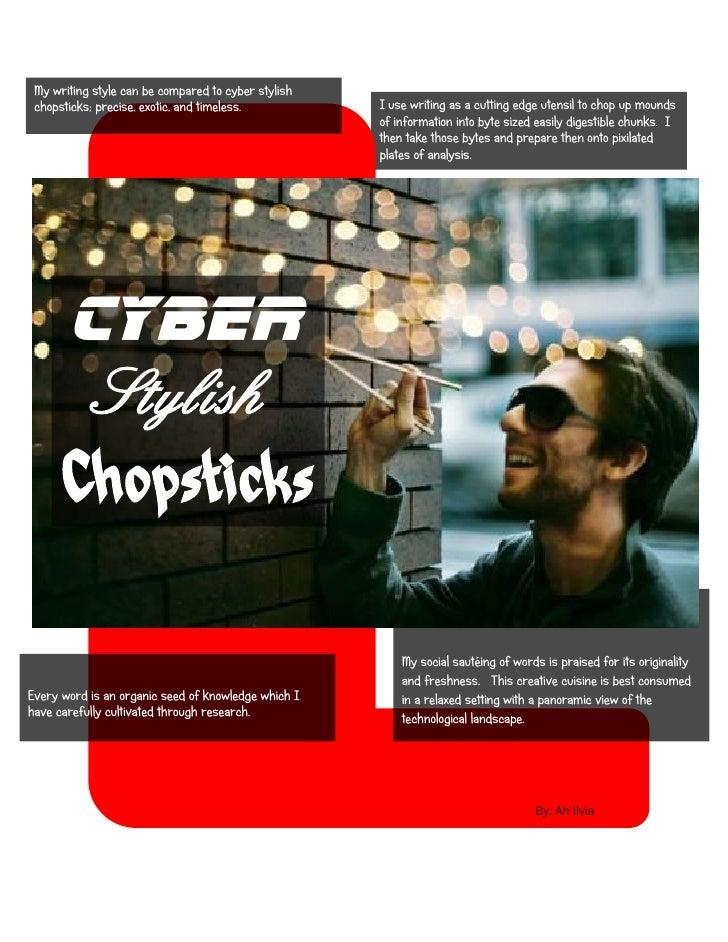 Cyber Stylish Chopsticks - Ah'livia's resume summary