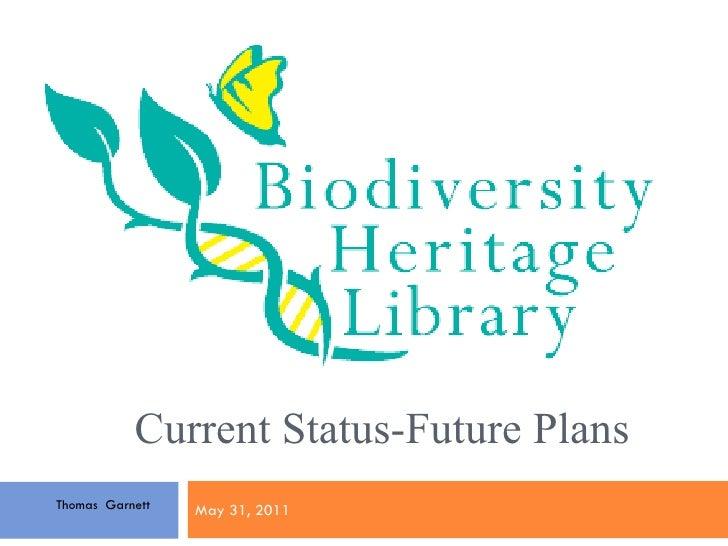 Current Status-Future Plans May 31, 2011 Thomas  Garnett