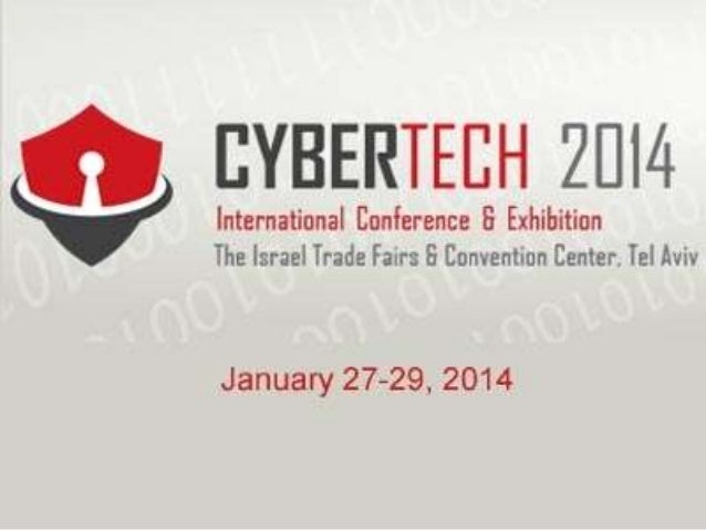 CyberTech2014 Le salon international des Cyber Solutions se tiendra en Israël du 27 au 29 janvier prochain à Tel Aviv.  Fa...