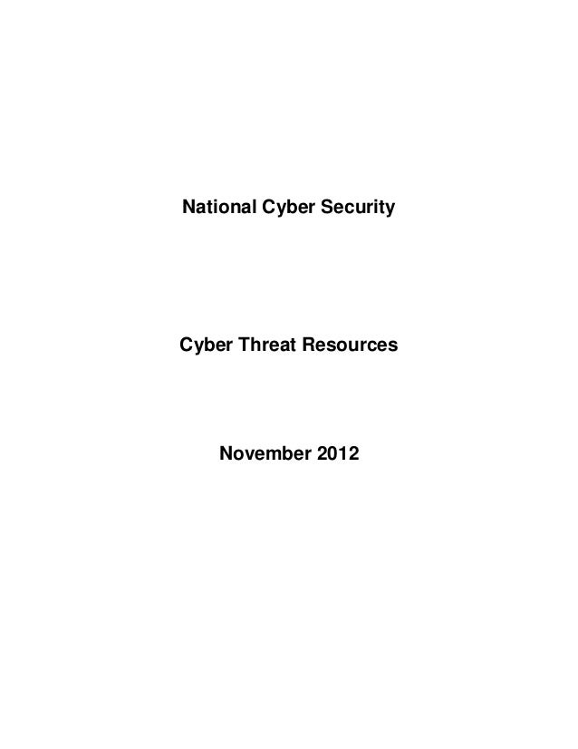 National Cyber SecurityCyber Threat Resources   November 2012