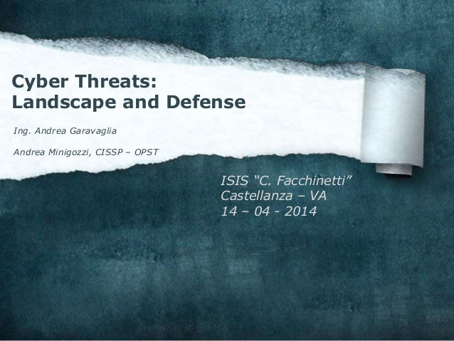 Cyber threats landscape and defense
