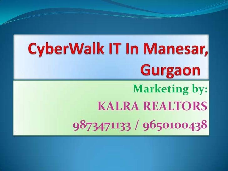 Cyber walk it in manesar 9650100438 , gurgaon