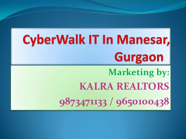 Cyberwalk Manesar 9650100438 Cyberwalk Manesar 9650100438