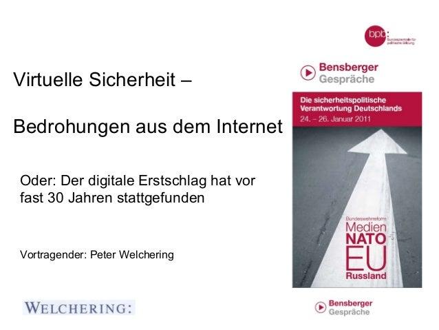 Virtuelle Sicherheit –Bedrohungen aus dem InternetOder: Der digitale Erstschlag hat vorfast 30 Jahren stattgefundenVortrag...