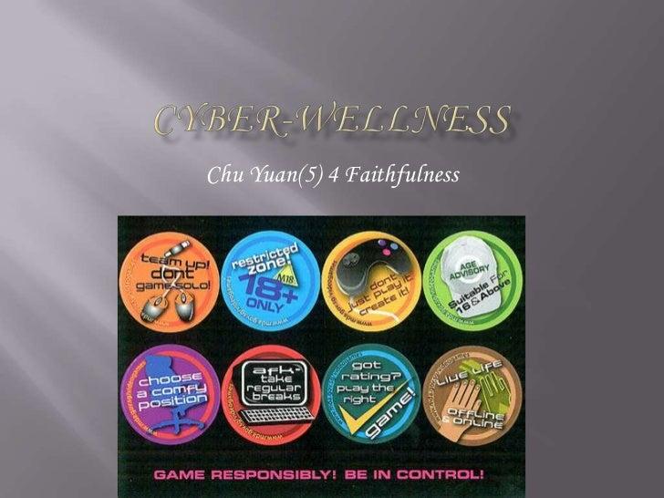 Cyber-wellness<br />Chu Yuan(5) 4 Faithfulness<br />