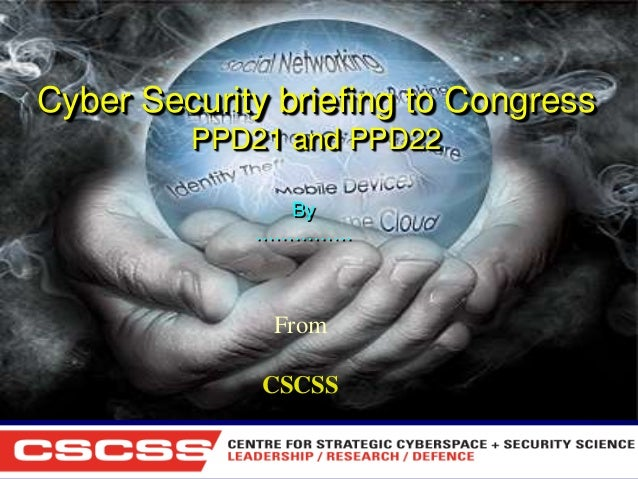 Cyber Security briefing to Congress PPD21 and PPD22 By ……………  From  CSCSS 1 (800) 6VISIBLE • www.visible.com © 2004 Visibl...