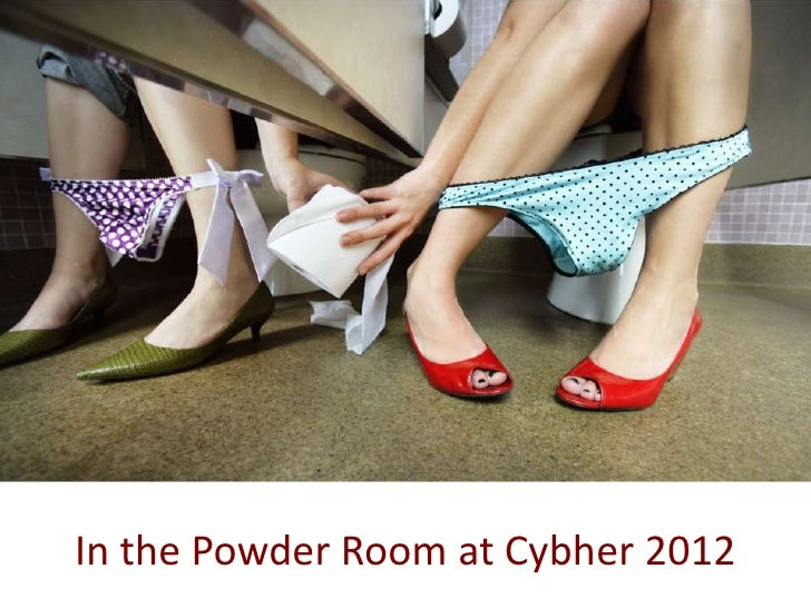 ITPR at Cybher 2012In the Powder Room at Cybher 2012