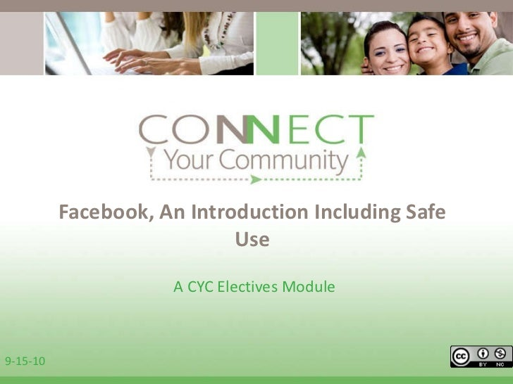 Facebook, An Introduction Including Safe Use A CYC Electives Module  9-15-10