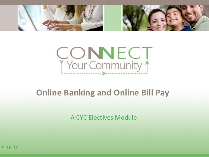 9-16-10 A CYC Electives Module  Online Banking and Online Bill Pay
