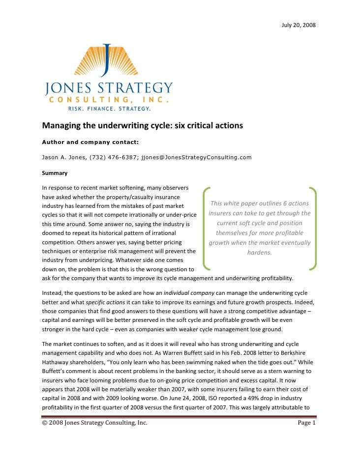 July 20, 2008     Managing the underwriting cycle: six critical actions Author and company contact:  Jason A. Jones, (732)...
