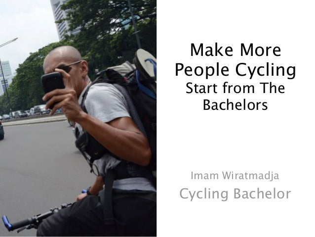 Make MorePeople Cycling Start from The   Bachelors Imam WiratmadjaCycling Bachelor