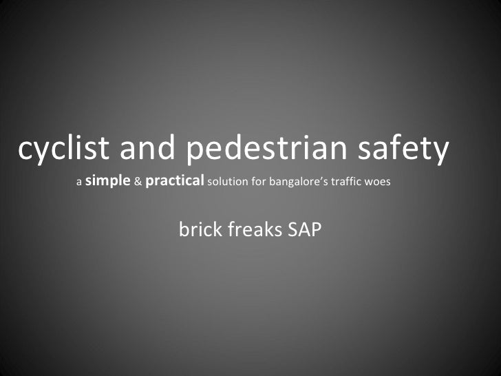 cyclist and pedestrian safety a  simple  &  practical  solution for bangalore's traffic woes brick freaks SAP