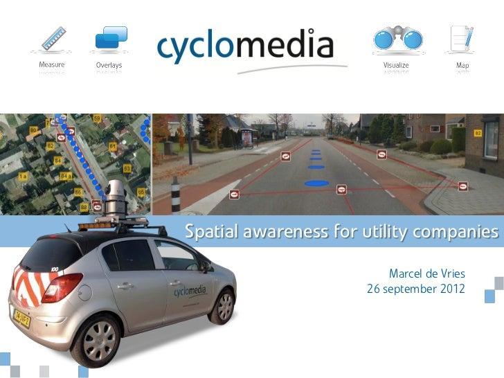 Spatial awareness for utility companies                          Marcel de Vries                      26 september 2012