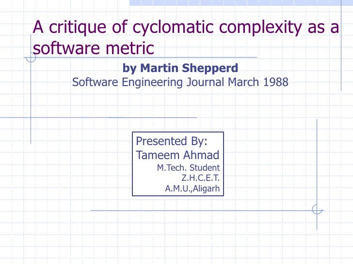 A critique of cyclomatic complexity as asoftware metric                 by Martin Shepperd        Software Engineering Jou...