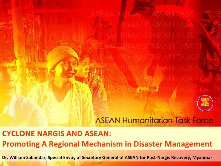 Dr. William Sabandar, Special Envoy of Secretary General of ASEAN for Post-Nargis Recovery, Myanmar CYCLONE NARGIS AND ASE...