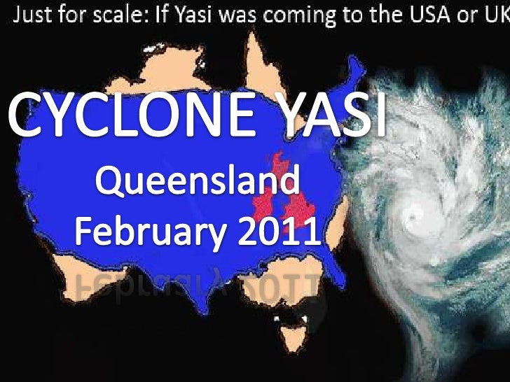 C<br />CYCLONE YASI<br />Queensland<br />February2011<br />