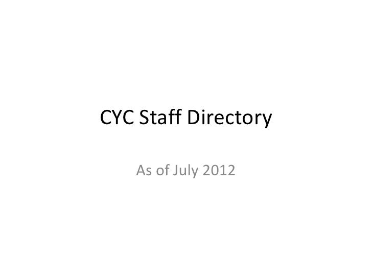 CYC Staff Directory    As of July 2012