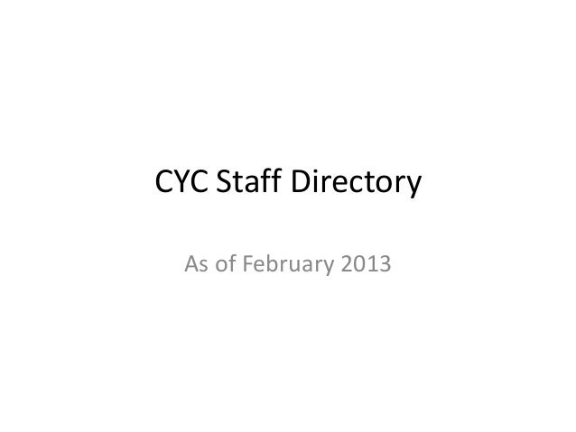 CYC Staff Directory  As of February 2013