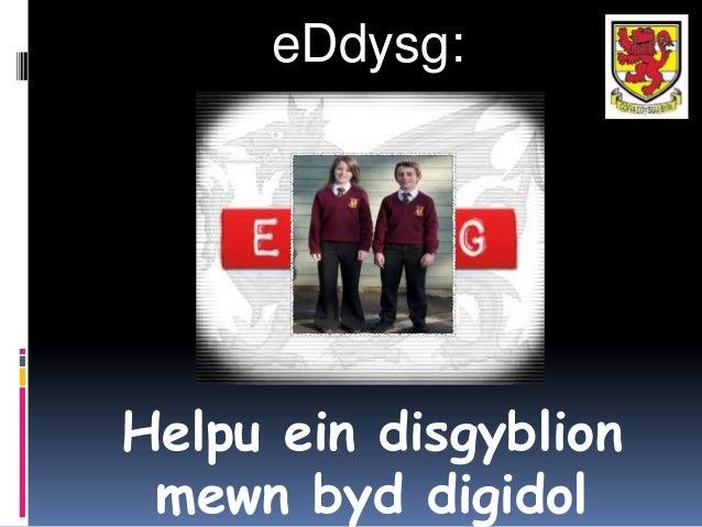 eDdysg:Helpu ein disgyblion mewn byd digidol