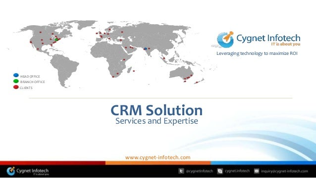 Leveraging technology to maximize ROIHEAD OFFICEBRANCH OFFICECLIENTSServices and ExpertiseCRM Solutionwww.cygnet-infotech....