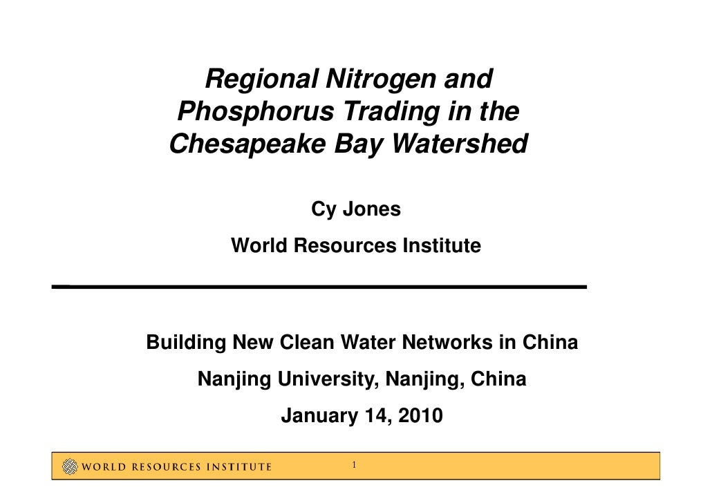 Regional Nitrogen and   Phosphorus Trading in the   Chesapeake B W t h d   Ch      k Bay Watershed                  Cy Jon...
