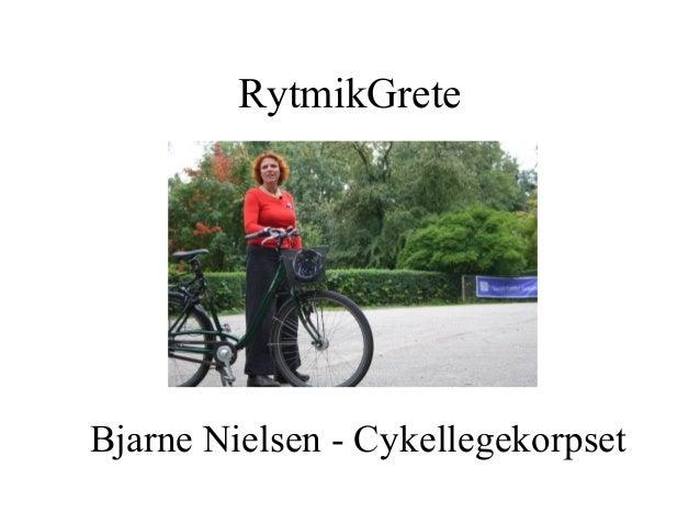RytmikGrete Bjarne Nielsen - Cykellegekorpset