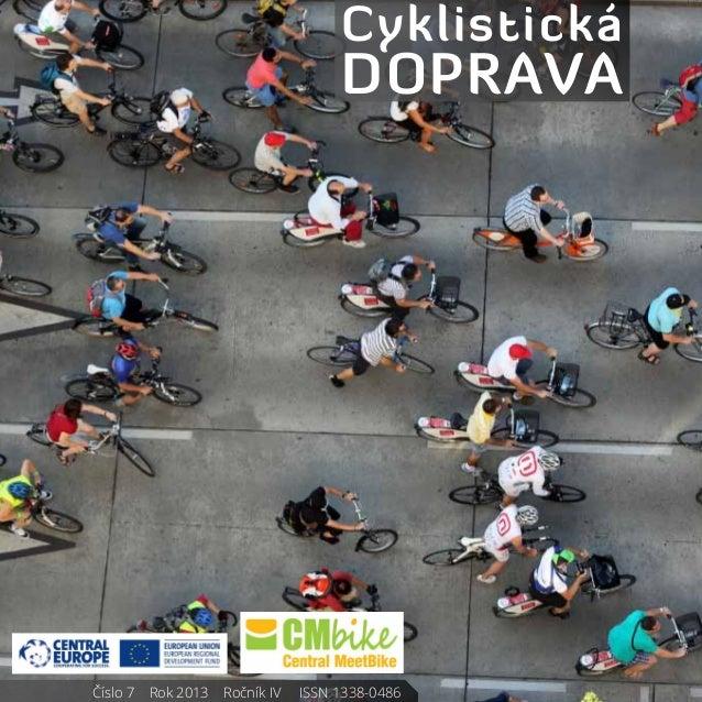 Číslo 7    Rok 2013    Ročník IV     ISSN 1338-0486 Cyklistická doprava