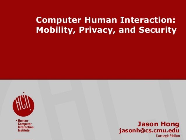 Computer Human Interaction: Mobility, Privacy, and Security, for Cylab Partners Meeting Sep2011
