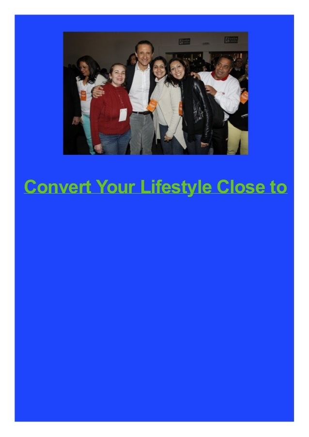 Convert Your Lifestyle Close to