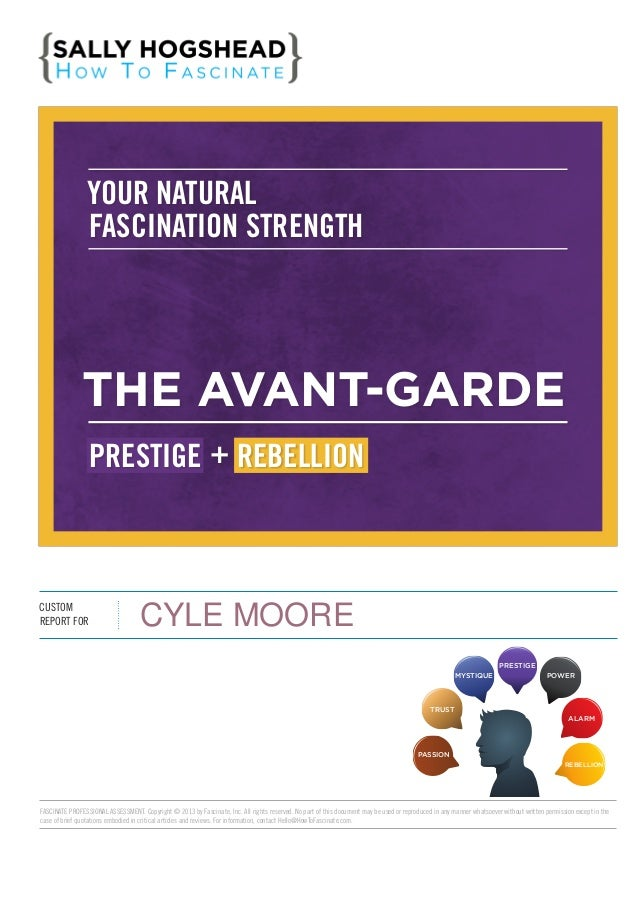 YOUR NATURAL FASCINATION STRENGTH  THE AVANT-GARDE PRESTIGE  +  REBELLION  CUSTOM REPORT FOR  CYLE MOORE PRESTIGE MYSTIQUE...