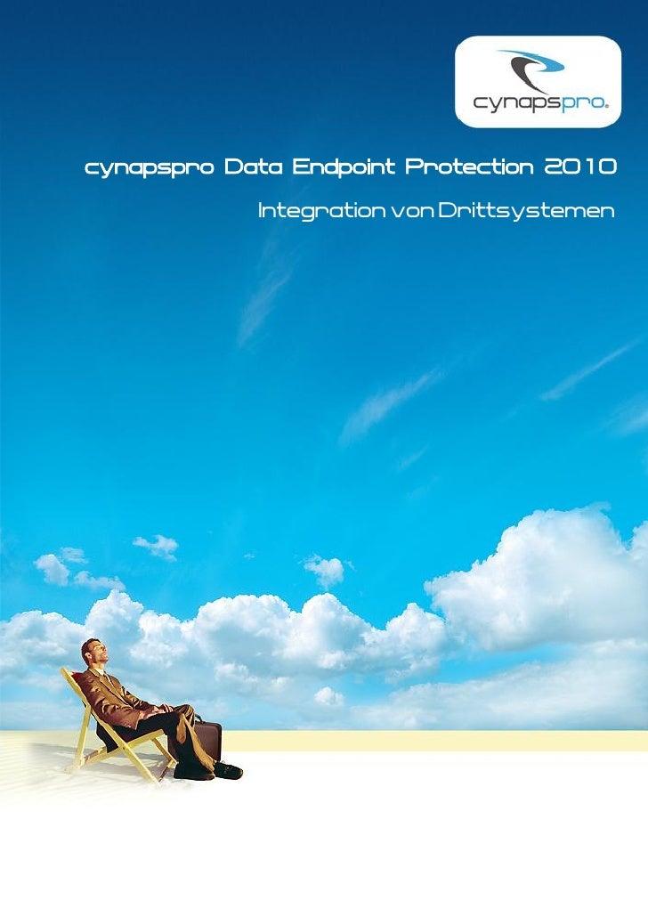 cynapspro Data Endpoint Protection 2010              Integration von Drittsystemen