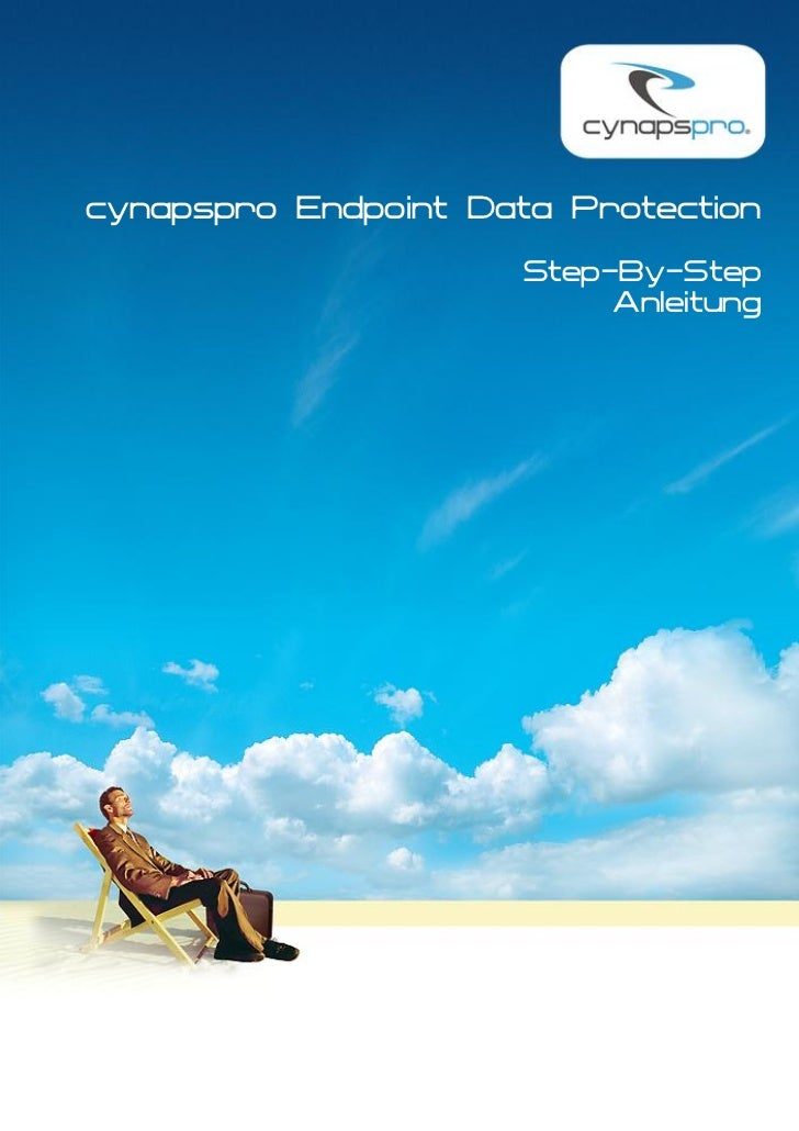 cynapspro Endpoint Data Protection                      Step-By-Step                           Anleitung