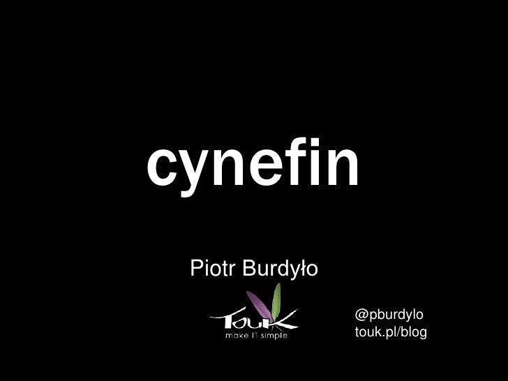 cynefin Piotr Burdyło                 @pburdylo                 touk.pl/blog