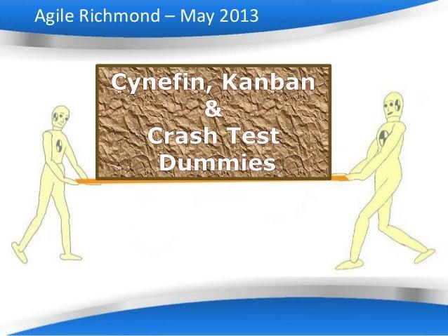 Cynefin, Kanban and Crash Test Dummies