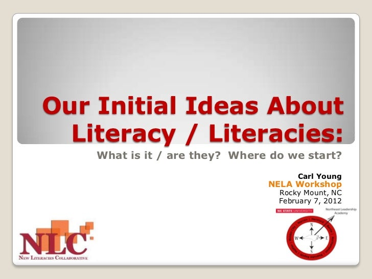 Our Initial Ideas About  Literacy / Literacies:    What is it / are they? Where do we start?                              ...