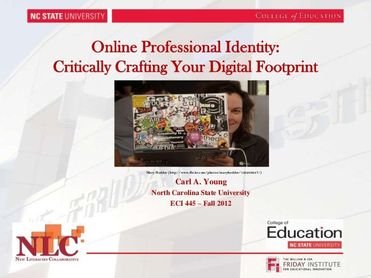 Online Professional Identity:Critically Crafting Your Digital Footprint              Mary Hodder (http://www.flickr.com/ph...