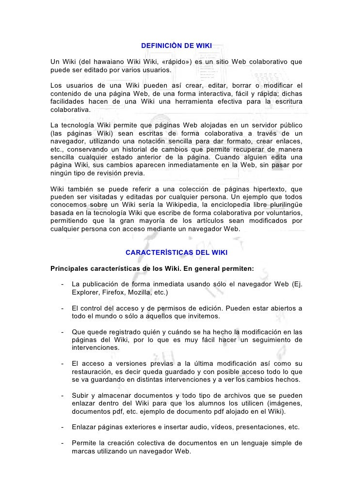 DEFINICIÒN DE WIKI  Un Wiki (del hawaiano Wiki Wiki, «rápido») es un sitio Web colaborativo que puede ser editado por vari...