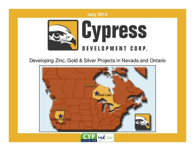 Developing Zinc, Gold & Silver Projects in Nevada and Ontario July 2014