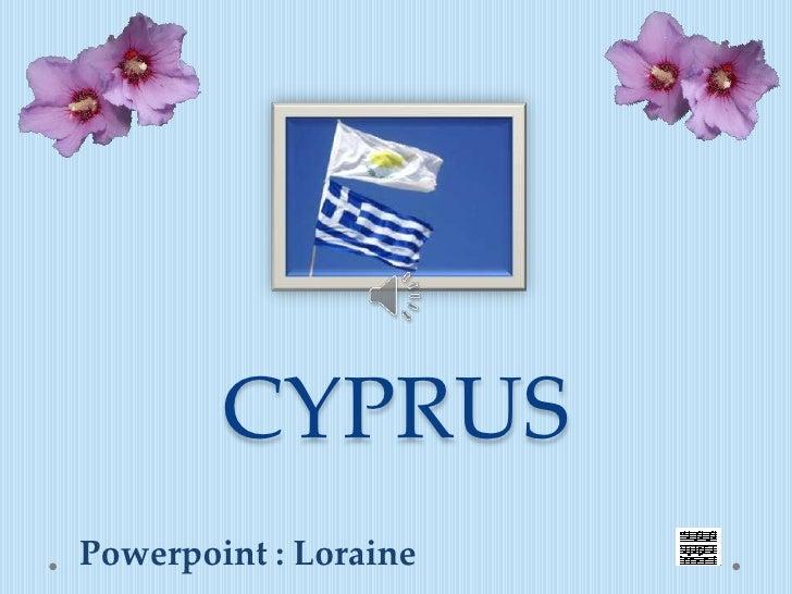 CYPRUSPowerpoint : Loraine