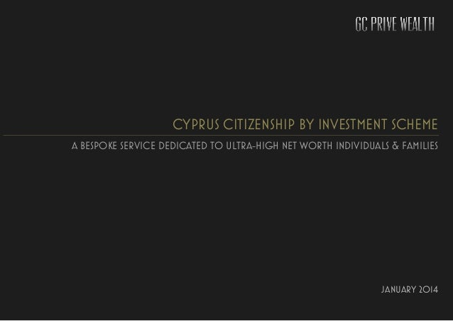 CYPRUS CITIZENSHIP BY INVESTMENT SCHEME A BESPOKE SERVICE DEDICATED TO ULTRA-HIGH NET WORTH INDIVIDUALS & FAMILIES JANUARY...