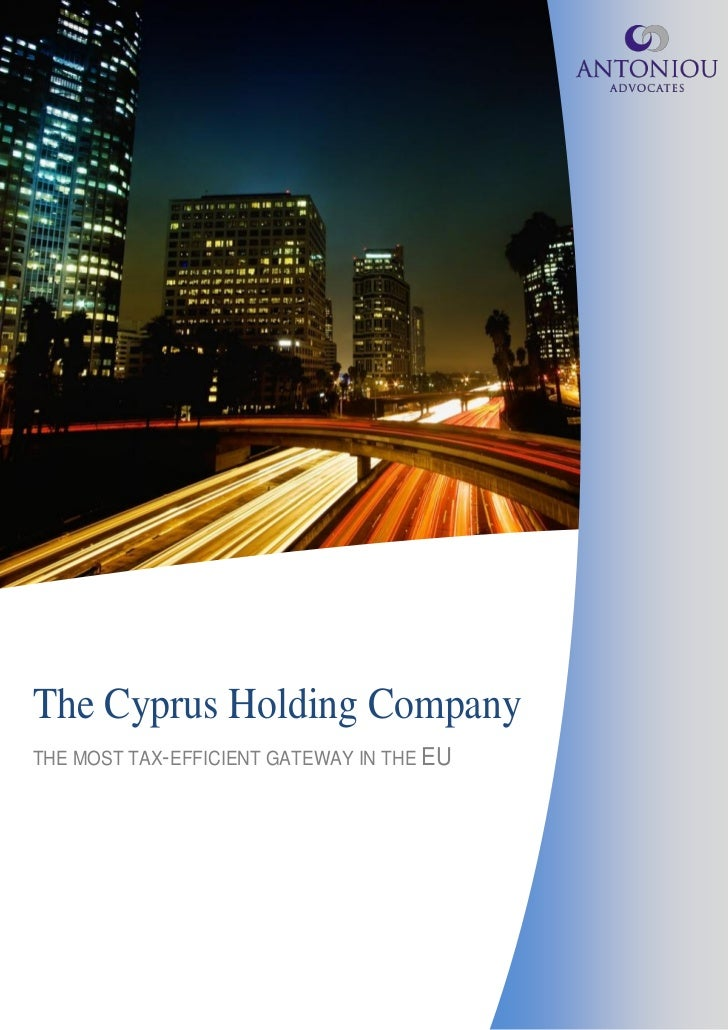 The Cyprus Holding CompanyTHE MOST TAX-EFFICIENT GATEWAY IN THE EU