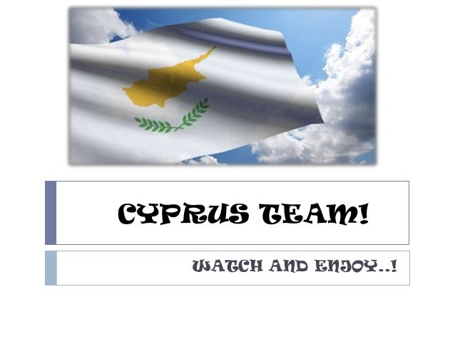 CYPRUS TEAM! WATCH AND ENJOY..!