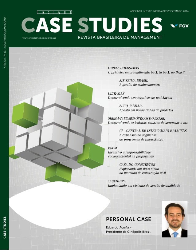 Case StudiesRevista Brasileira de Managementwww.insightnet.com.br/case AnoXVIiI.Nº107.novembro/dezembro2014 I N S I G H T ...