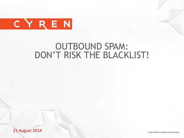Don't Risk the Blacklist - Stop Outbound Spam