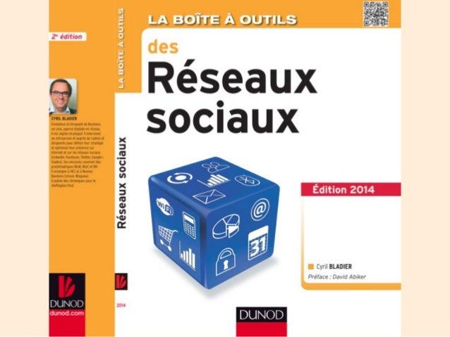 Objet du livre •  La boîte à outils des réseaux sociaux a été publié en Février 2012. 3 000 exemplaires ont été vendus. L'...