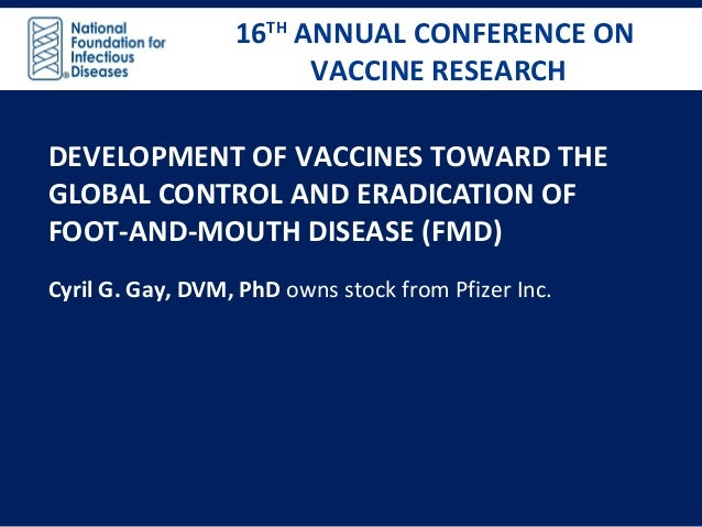 16TH ANNUAL CONFERENCE ON VACCINE RESEARCH 16TH ANNUAL CONFERENCE ON VACCINE RESEARCH DEVELOPMENT OF VACCINES TOWARD THE G...
