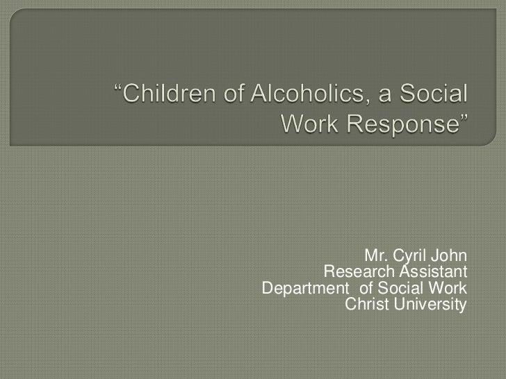 Children of Alcoholics, a Social Work Response...Cyril John