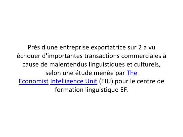 Près dune entreprise exportatrice sur 2 a vuéchouer dimportantes transactions commerciales à  cause de malentendus linguis...